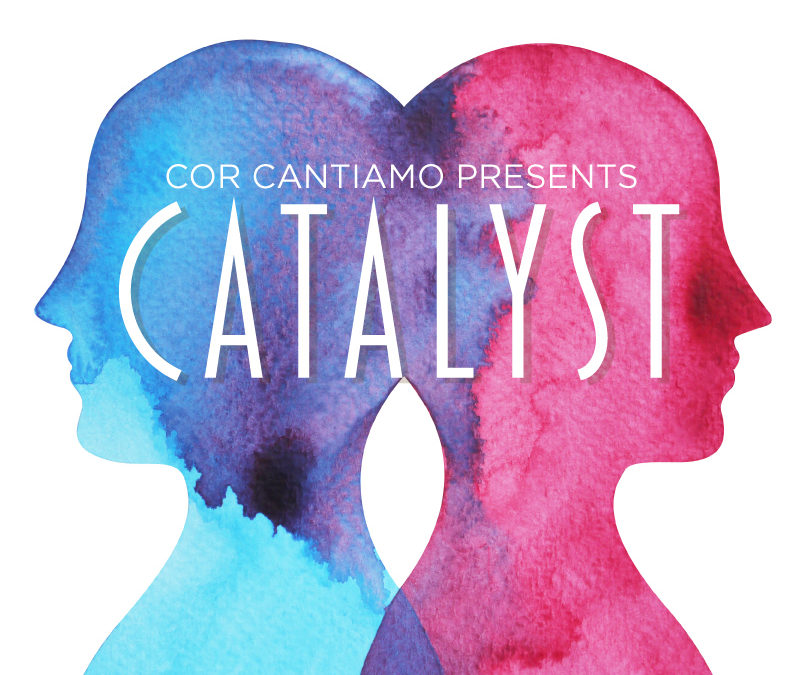 "Cor Cantiamo announces dates for fall concert ""Catalyst"""
