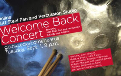 NIU Steelpan and Percussion studios present an online Welcome Back concert, Sept. 1