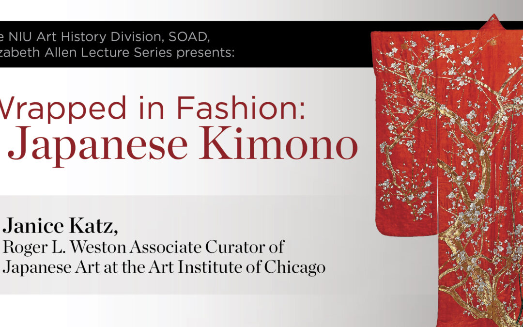 Wrapped in Fashion: Japanese Kimono next up in Elizabeth Allen Visiting Scholars in Art History Lecture Series