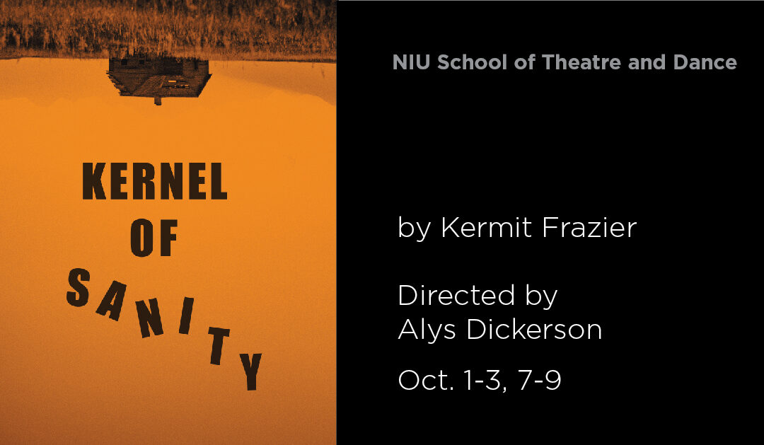 """Theatre and Dance presents: """"Kernel of Sanity"""" opening this weekend"""